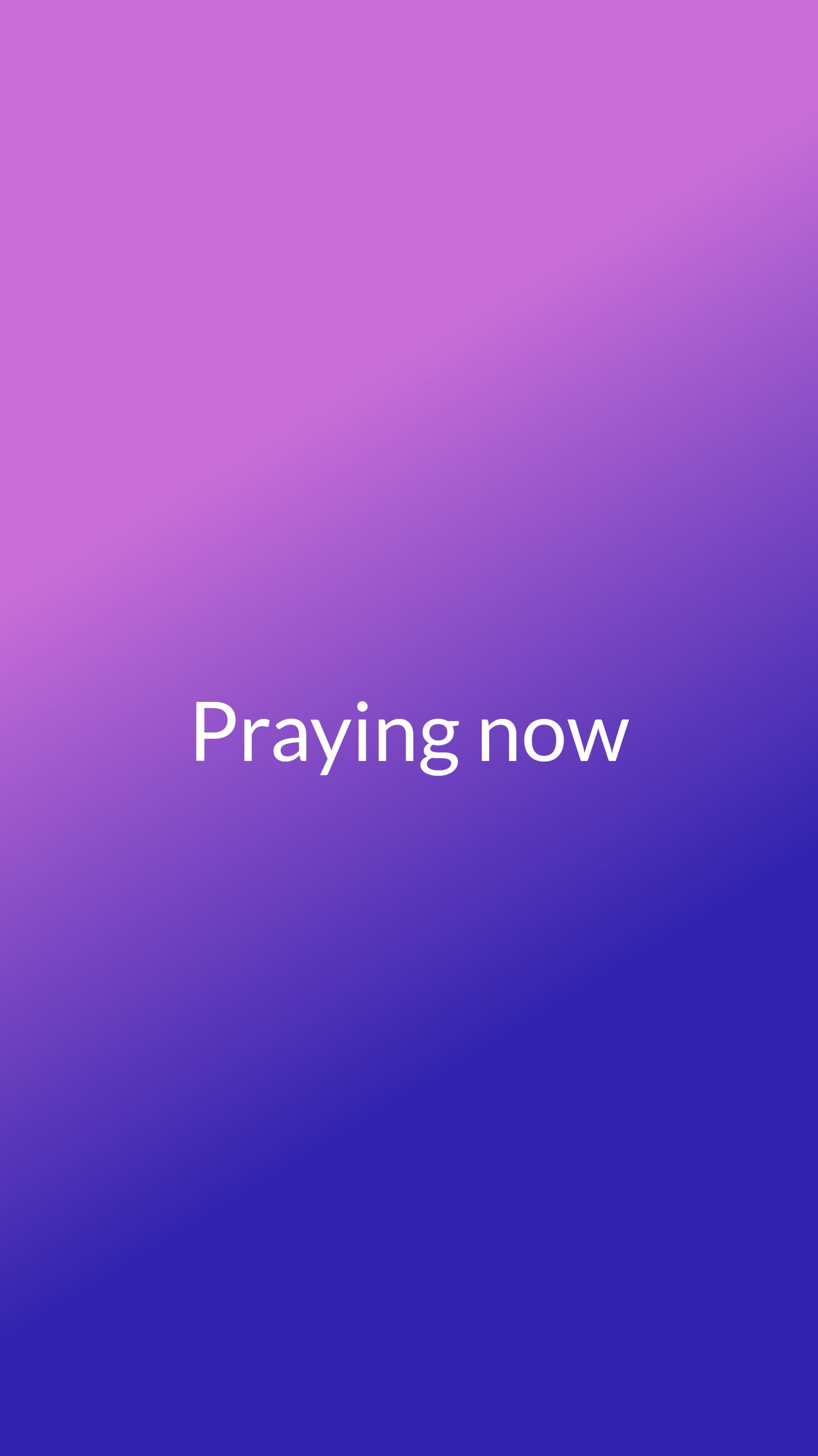 You: Praying now #prayingnow #monthofjoy